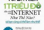 Tôi Đã Kiếm 1 Triệu Đô Trên Internet Như Thế Nào PDF/Ebook/EPub/Mobi