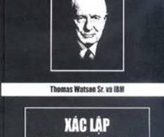 Thomas Watson Sr. Và IBM-Xác Lập Công Thức Tư Duy PDF/Ebook/Epub