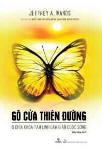 Gõ Cửa Thiên Đường-6 Chìa Khóa Tâm Linh Làm Giàu Cuộc Sống PDF/Ebook