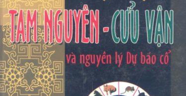 Lý Thuyết Tam Nguyên Cửu Vận Và Nguyên Lý Dự Báo Cổ PDF/Ebook