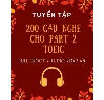 200 Câu Nghe Cho Part 2 Toeic (Full Ebook+Audio+Đáp Án)