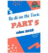 Tải Bộ Đề Thi Toeic Part 5 Năm 2018 PDF/Ebook