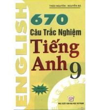 670 Câu Trắc Nghiệm Tiếng Anh 9 - 730 Câu Hỏi