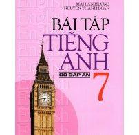 Bài Tập Tiếng Anh 7 Mai Lan Hương (Có Đáp Án)